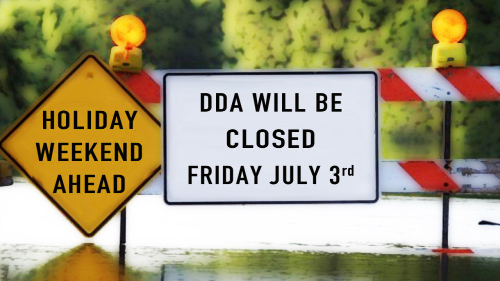 DDA campuses closed on July 3rd for the 4th of July holiday weekend
