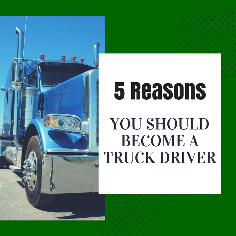 image linking to blog titled 5 Reasons You Should Become a Truck Driver
